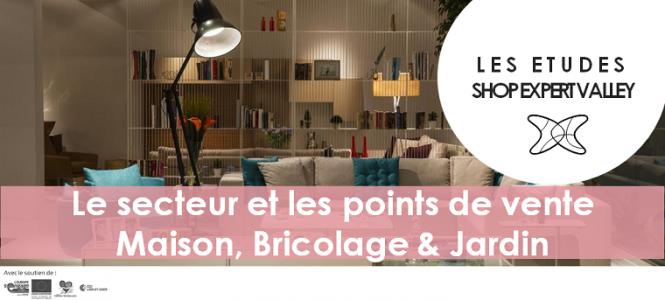 Etude Shop Expert Valley : le secteur et les points de vente Maison, Bricolage et Jardin