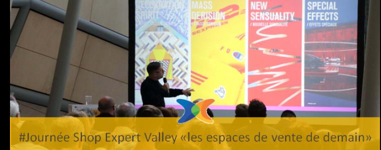 Journée Shop Expert Valley cahier de tendances pour les espaces de vente de demain